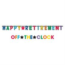 Happy Retirement and Off the Clock Party Banner | Decoration