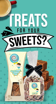 Add some sweets, biscuits, fudge or coffee to your order and sweeten things up!